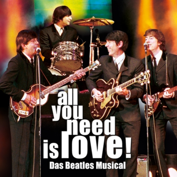 All you need is love - das Beatles Musical © Concertbüro Oliver Forster GmbH & Co.KG