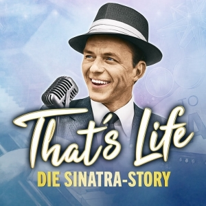 That's Life - Die Sinatra Story © COFO Entertainment