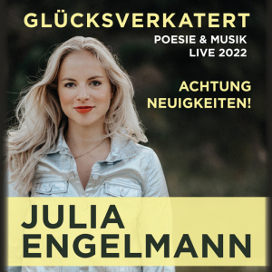 Julia Engelmann - Glücksverkatert © Show Factory Entertainment GmbH