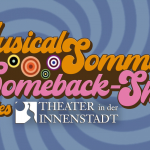 Musical Sommer © Theater in der Innenstadt